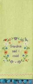 Grandma Said I Could Kitchen Towel