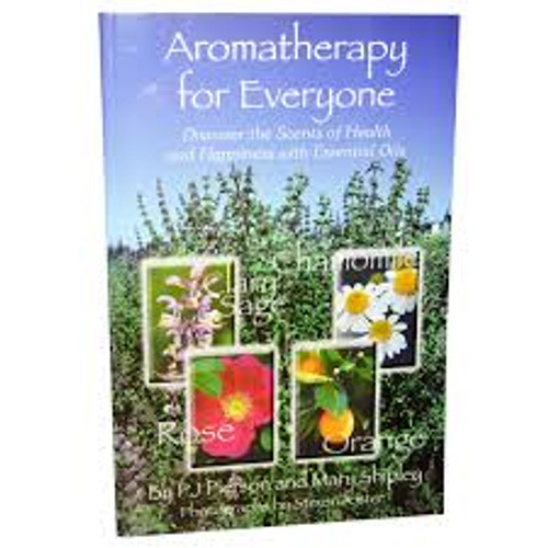 Aromatherapy for Everyone: ​Discover the Scents of Health and Happiness with Essential OIls