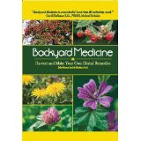 Backyard Medicine Harvest & Make Your Own Herbal Remedies