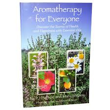 Aromatherapy for Everyone: Discover the Scents of Health and Happiness with Essential OIls