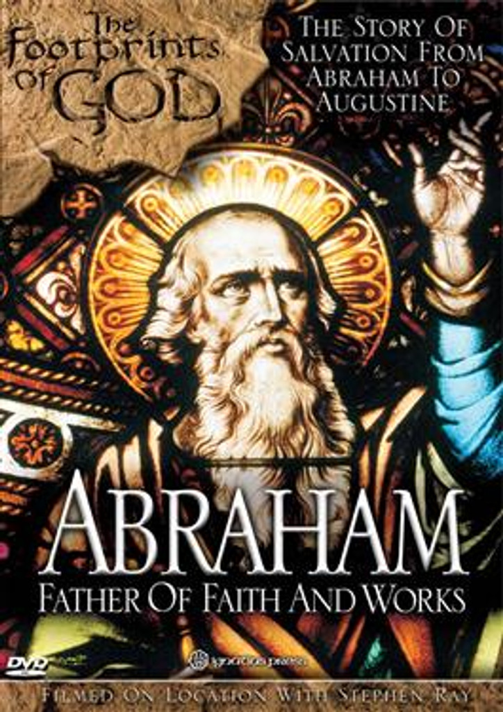 Abraham: Father of Faith and Works (The Footprints of God Series)