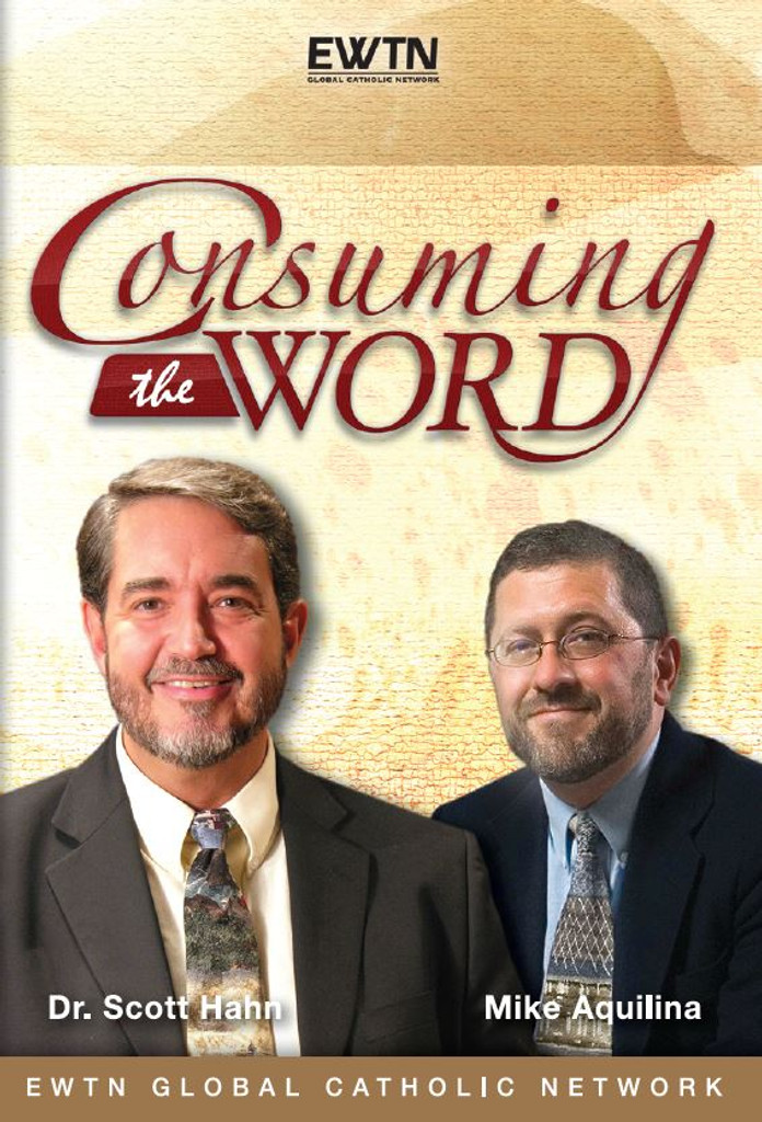Consuming the Word - Dr Scott Hahn & Mike Aquilina - EWTN  (4 DVD Set)