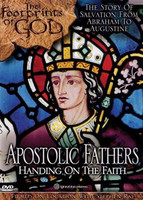 Apostolic Fathers: Handing on the Faith (The Footprints of God Series)