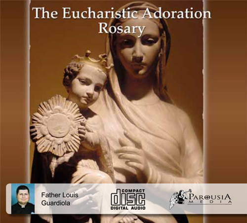 The Eucharistic Adoration Rosary - Fr Louis Guardiola - Fathers of Mercy (3 CD Set)