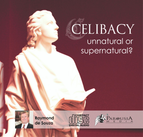 Celibacy: unnatural, or supernatural?