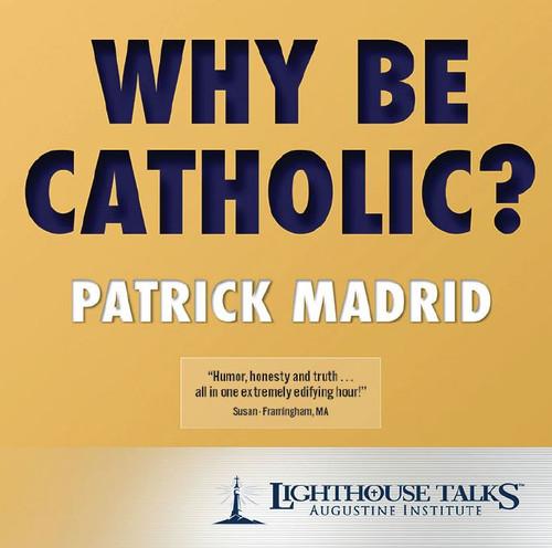 Why Be Catholic - PM (CD)