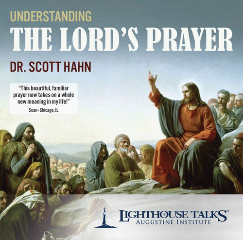 Understanding The Lord's Prayer