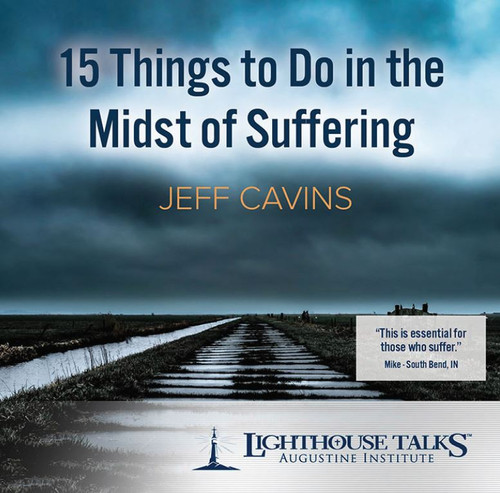 15 Things to Do in the Midst of Suffering