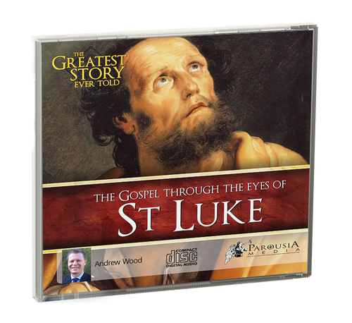 The Greatest Story Ever Told Through the Eyes of St Luke