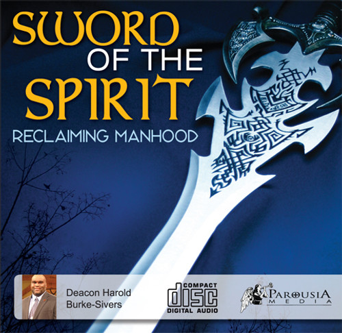 Sword of the Spirit: Reclaiming Manhood MP3