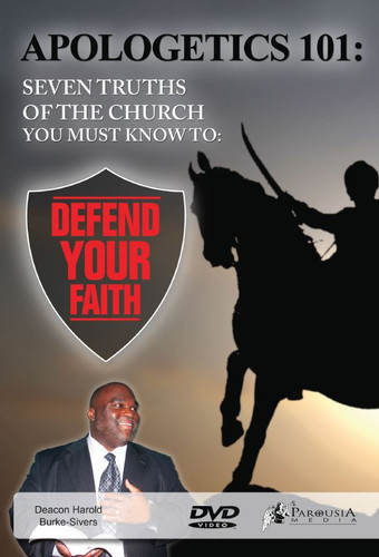Apologetics 101: Seven Truths of the Church You Must Know to Defend Your Faith - DVD