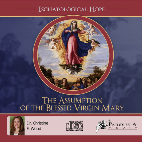 Eschatological hope: The Assumption of the Blessed Virgin Mary