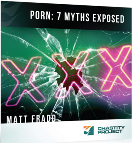 Porn: 7 Myths Exposed