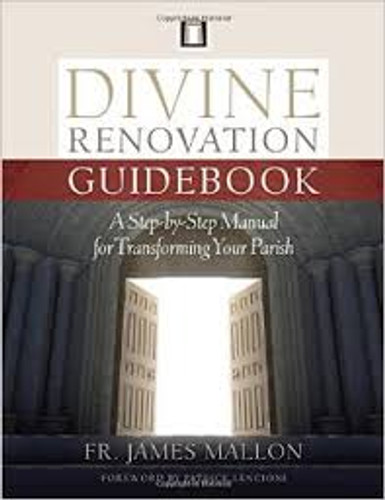 Divine Renovation: From a Maintenance to a Missional Parish - Guidebook