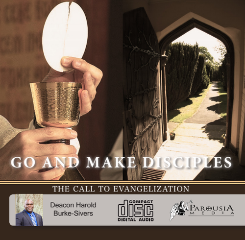 Go and Make Disciples: Call to Evangelization - Deacon Harold Burke-Sivers (CD)
