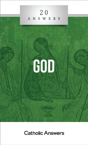 'God' - Trent Horn - 20 Answers - Catholic Answers (Booklet)