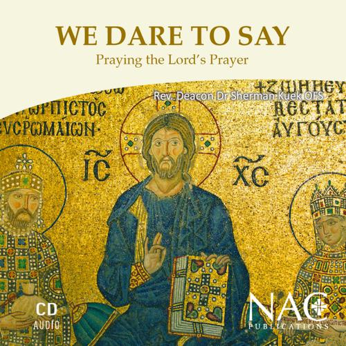 We Dare to Say - Rev Deacon Dr Sherman Kuek OFS (CD)