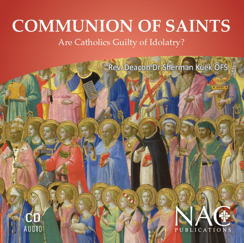 Communion of Saints - Rev Deacon Dr Sherman Kuek OFS (CD)