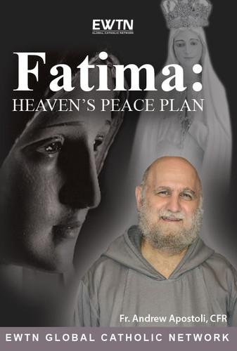 Fatima: Heaven's Peace Plan - Fr Andrew Apostoli, CFR - EWTN - 4 DVD SET