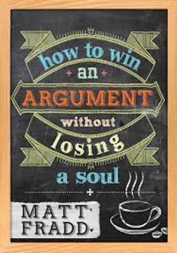 How to Win and Argument Without Losing a Soul - Matt Fradd - Catholic Answers (DVD)
