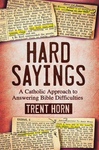 Hard Sayings - Trent Horn - Catholic Answers (Hard Cover)