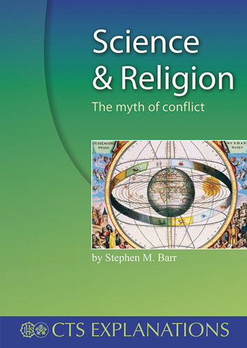 Science and Religion: The Myth of Conflict - Stephen M. Barr (Booklet)