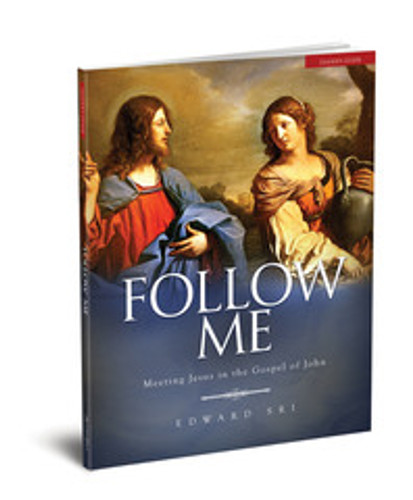Follow Me: Meeting Jesus in the Gospel of John - Dr Edward Sri - Ascension Press (Leader's Guide)