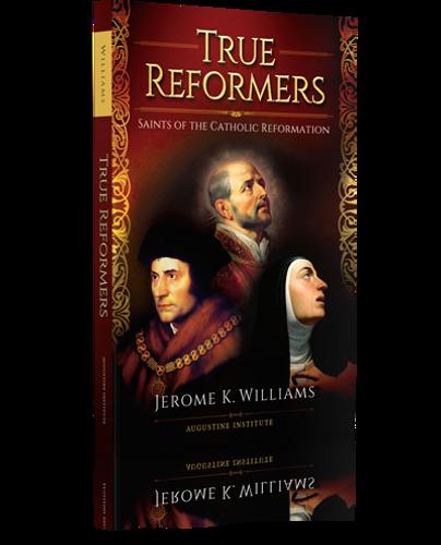 True Reformers - Jerome K. Williams - Augustine Institute (Paperback)