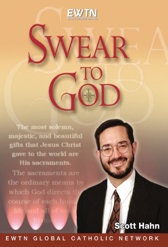 Swear to God - Dr. Scott Hahn - EWTN (4 DVD Set)