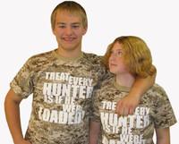 """Treat Every Hunter  As If He Were Loaded"" Brown Digital Desert Camo  Adult T-Shirt M, L, XL  $17.95   &   XXL $19.95"
