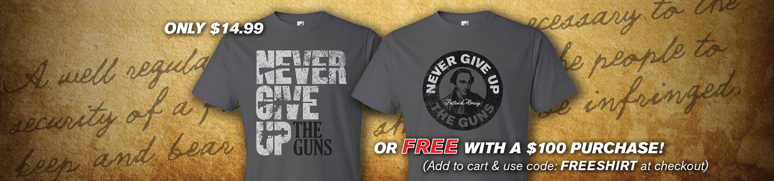 Never Give Up The Guns Tee - Second Amendment Gun Rights T-Shirts