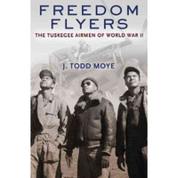 Freedom Flyers by J. Todd Moye
