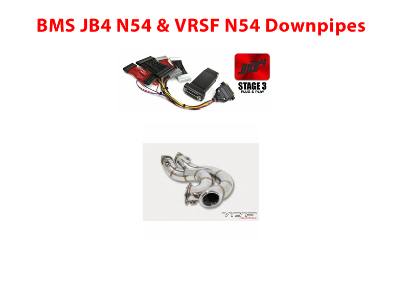 BMS Power Package 3: BMS JB4 N54 and VRSF Downpipes N54 *Free Shipping*