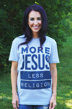 NEW! MORE JESUS LESS RELIGION