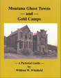 Montana Ghost Towns and Gold Camps