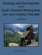 Geology and Ore Deposits of the South Silverton Mining Area, San Juan County, Colorado