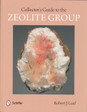 Collector's Guide to the Zeolite Group