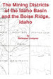 The Mining Districts of the Idaho Basin and the Boise Ridge, Idaho