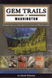Gem Trails of Washington minerals geology rocks book
