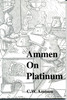 Ammen on Platinum mining precious metals recovery book