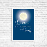 I Love you to the Moon and Back wall deco print