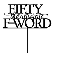 Fifty the Ultimate F Word cake decoration