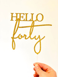 Gold Glitter Hello Forty Cake Topper