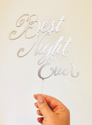 Best Night Ever cake topper