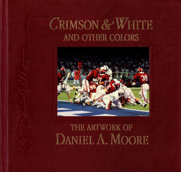 Crimson & White and Other Colors - The Artwork of Daniel A. Moore - Limited Edition Book
