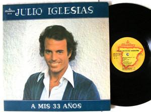 JULIO IGLESIAS A Mis 33 Años ALHAMBRA 38 LP 1977 NM