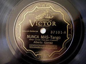 A. GOMEZ Victor 37101 TANGO 78rpm NUNCA MAS/EL AGUACERO