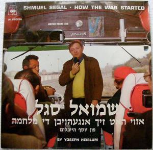 SAMUEL SEGAL Cbs 52518 HOW THE WAR STARTED Yiddish LP