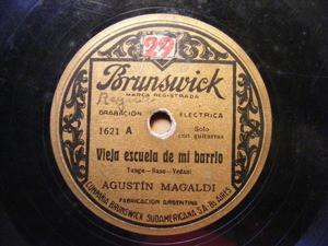 AGUSTIN MAGALDI Brunswick 1621 78 VIEJA ESCUELA DE MI BARRIO / CANCION TUCUMANA (127760