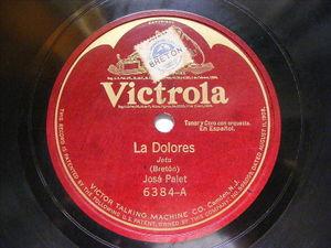 JOSE PALET & FARRY Victrola 6384 ZARZUELA 78 LA DOLORES / MARINA